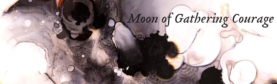 Moon of Gathering Courage