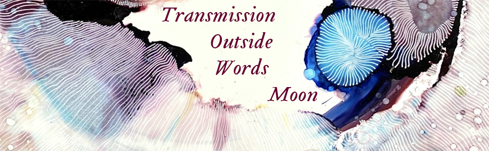 Transmission Outside Words Moon