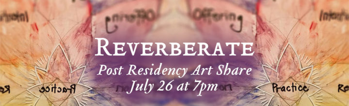 Reverberate: Post-Residency Art Share
