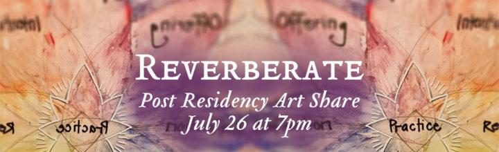 Reverberate: Post-Residency Art Share