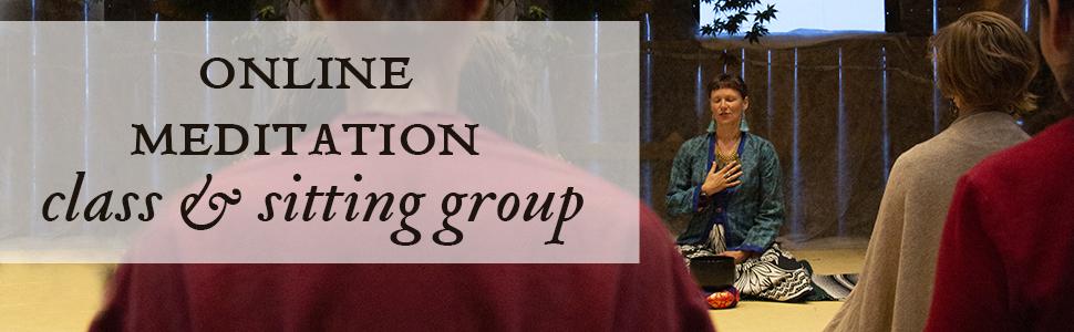 Online Meditation Classes & Sitting Groups